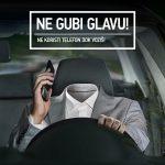Ne gubi glavu – ne koristi telefon dok voziš!